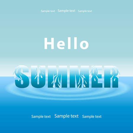Summer background, blue sea water with waves and sky.Text Hello summer in capital letters and dripping water.Space for your text.Vector illustration.The concept of vacation,travel, tourism,adventure Ilustração