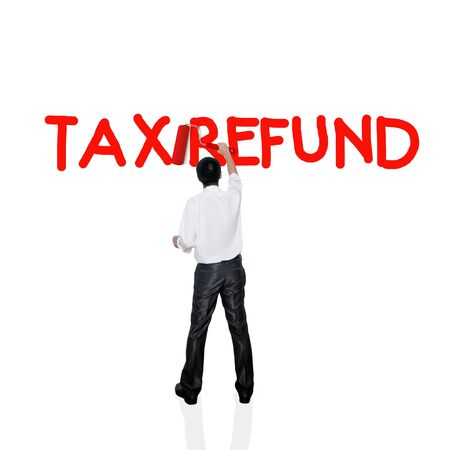 taxable: Business man paint business wording concept on background, Tax Refund
