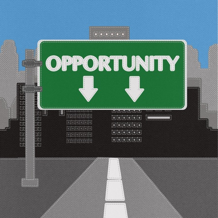 opportunity sign: Opportunity highway sign concept with stitch style on fabric background
