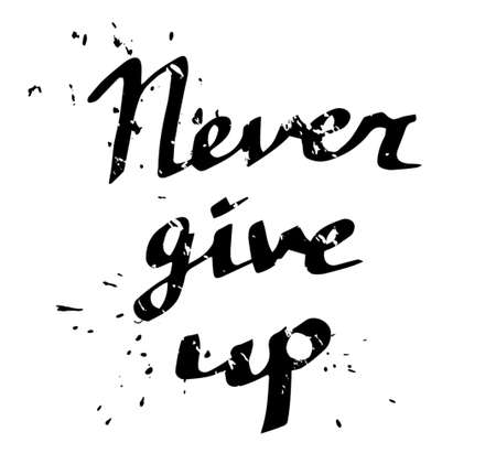 give: Hand drawn typography poster Never give up black