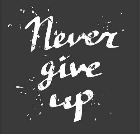 mindful: Hand drawn typography poster Never give up white Illustration