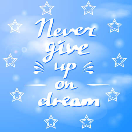 give: Hand drawn typography poster Never give up on blue sky Illustration