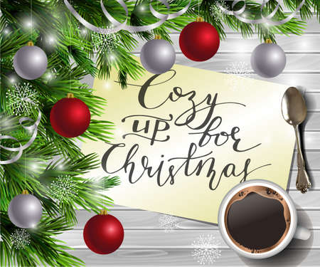 Christmas New Year design light wooden background with christmas tree and silver and red balls and handwritten Cozy up for Christmas coffee and teaspoon Illusztráció