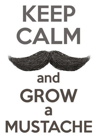Conceptual Background Keep Calm and grow a Mustaches. Illustration isolated on a white background Stock Photo