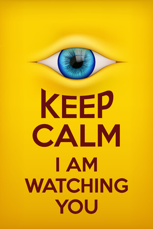 paranoia: Poster Keep Calm I am watching you. Concept of surveillance technologies and internet monitoring.