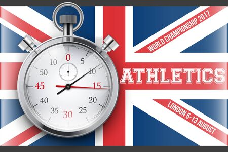 Sporting poster of world athletics in London 2017, Great Britain. Stop watch at flag background with text and signs. Affiche and announcement. Editable Vector Illustration. Illustration