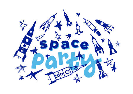 Cosmic vector doodle illustration. Cartoon children template, funny composition on white background. Clipart ship, rocket, star. Lettering. Space party Graphic fantasy card for t-shirt design, holiday
