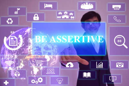 assertive: BE ASSERTIVE  concept  presented by  businessman touching on  virtual  screen