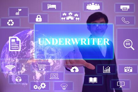 underwriter: UNDERWRITER concept  presented by  businessman touching on  virtual  screen ,image element furnished by NASA Stock Photo
