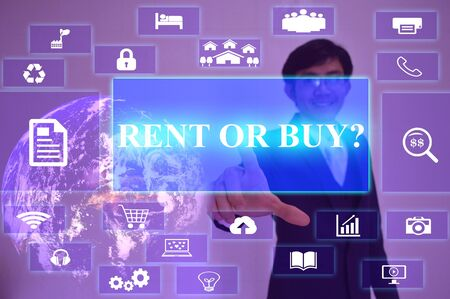 buying questions: RENT OR BUY? concept  presented by  businessman touching on  virtual  screen ,image element furnished by NASA Stock Photo