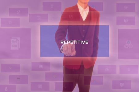 REPETITIVE - technology and business concept