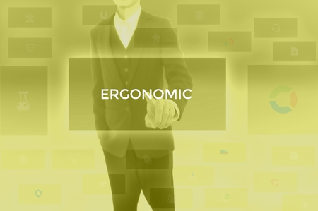 ERGONOMIC - technology and business concept