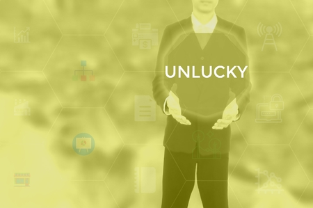 UNLUCKY - technology and business concept
