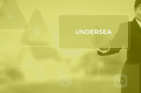 UNDERSEA - technology and business concept