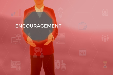ENCOURAGEMENT - technology and business concept