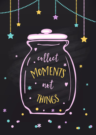 wisdom: Collect Moments Not Things. Glass Jar and Lettering Sign.