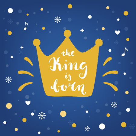 christ is born: King is Born. Hand Lettering Sign and Crown. Christmas Vector Illustration