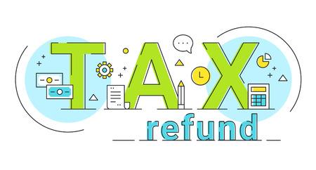 Tax Refund Lettering Sign Concept Illustration. Vector Design.