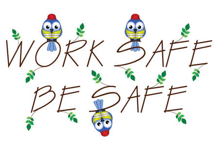 ppe: Work Safe Be Safe twig text isolated on white background Illustration