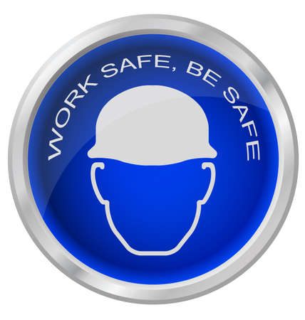 safety hat: Work safe be safe button isolated on white background Illustration