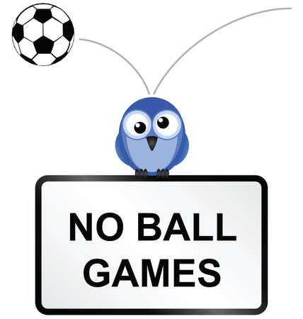 Comical no ball games sign isolated on white background