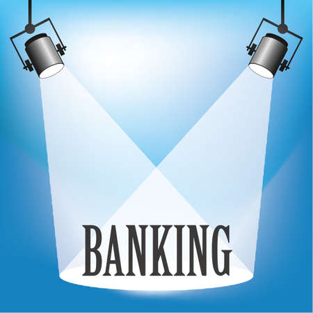 fiscal: Concept of banking being in the spotlight   Illustration