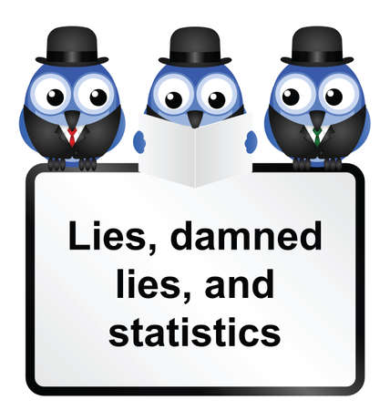 statistician: Lies Damned Lies and Statistics quotation isolated on white background  Illustration