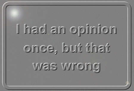 untrue: Embossed metal opinion sign