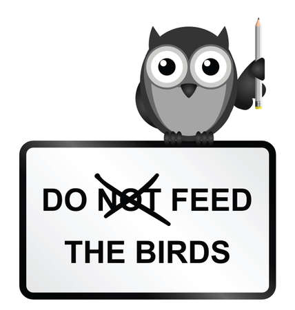 amend: Monochrome comical do feed the birds sign isolated on white background