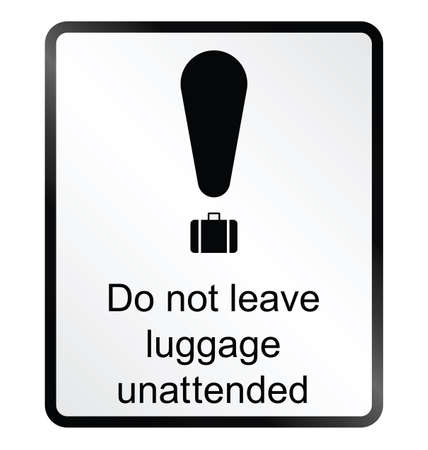 unattended: Monochrome unattended luggage public information sign isolated on white background
