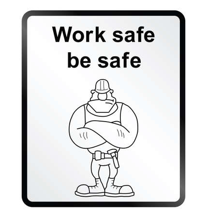 tradesperson: Monochrome work safe be safe public information sign isolated on white background
