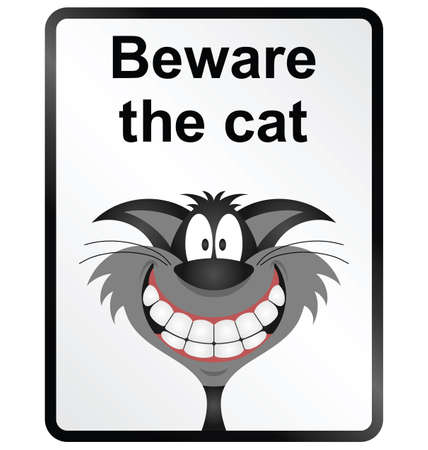 beware: Monochrome comical beware the cat public information sign isolated on white background Illustration