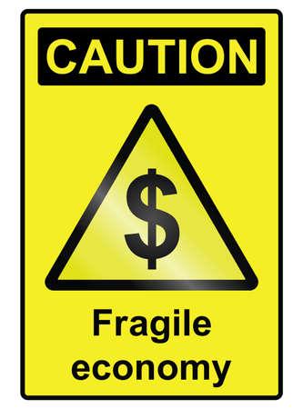 economic recovery: Fragile Economy dollar hazard warning information sign isolated on white background Illustration