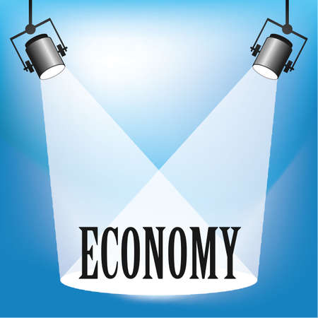 limelight: Concept of the Economy being in the spotlight