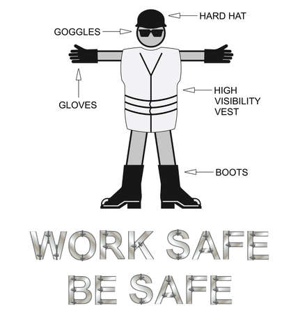 work safe: Monochrome Construction Health and Safety Personal Protection Equipment with work safe be safe message isolated on white background