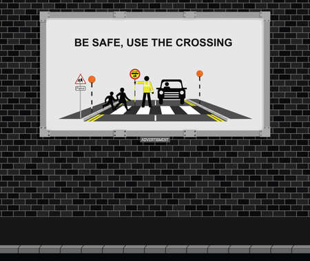 patrolman: Advertising board on brick wall with be safe use the crossing message