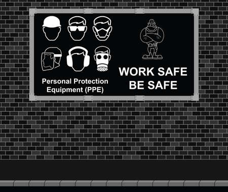 ppe: Advertising board on brick wall with construction manufacturing and engineering work safe be safe message