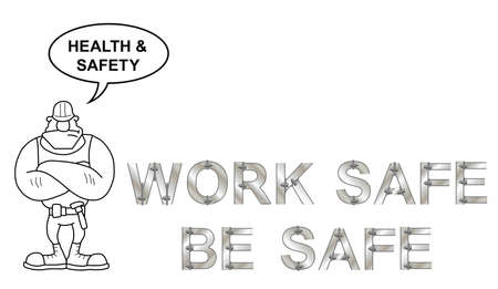 work safe: Metallic bolted text health and safety work safe be safe message with outline cartoon builder isolated on white background Illustration