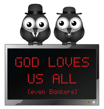 Comical God loves us all even bankers isolated on white background