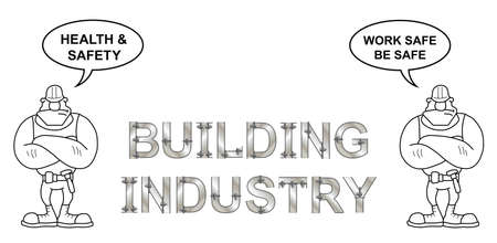 building safety: Metallic bolted text building Industry health and safety work safe be safe message with outline cartoon builders isolated on white background Illustration