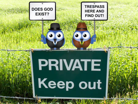 landowner: Does God exist with farmer offering trespasser the opportunity to find out perched on a private keep out sign
