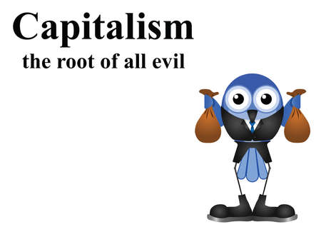 Capitalism the root of all evil with businessman holding bags of money on white background with copy space for own text Illustration