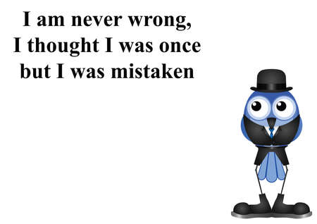 Comical contradiction about never being wrong on white background with  copy space for own text Illustration