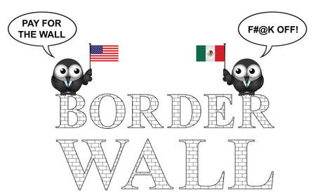 Comical representation of the USA border wall with Mexico and who is going to pay for it isolated on white layout