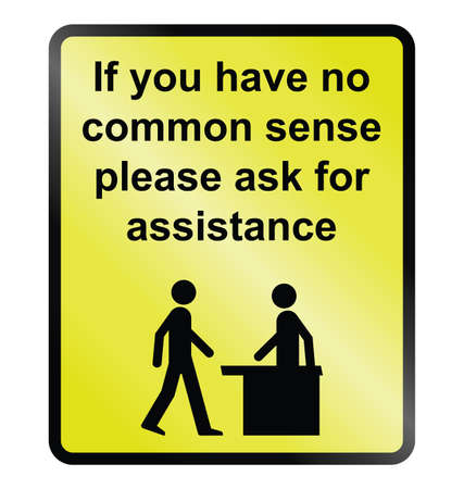 Yellow comical common sense public information sign isolated on white background