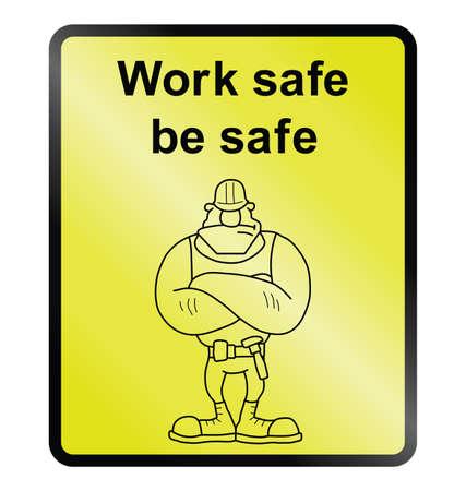 Work safe be safe public information sign isolated on white background Illustration