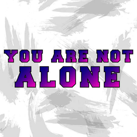 You are not alone. Colorful motivational phrase. Modern design. Stock Illustration