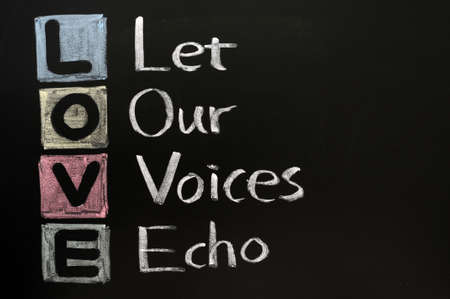 echo: LOVE acronym, Let our voices echo on a blackboard with words written in chalk