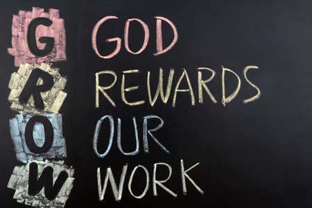 rewards: GROW acronym for God rewards our work.