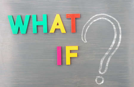 what if: What if with a big question mark on a blackboard